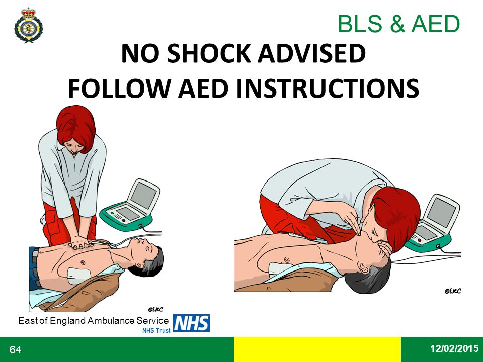 Date East of England Ambulance Service NHS Trust BLS & AED 12/02/2015 64 NO SHOCK ADVISED FOLLOW AED INSTRUCTIONS