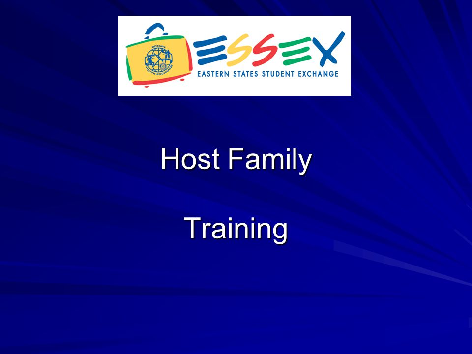 Host Family Orientation Why - Ensure that the host family is knowledgeable in all aspects of the exchange - Comply with RI and State Dept.