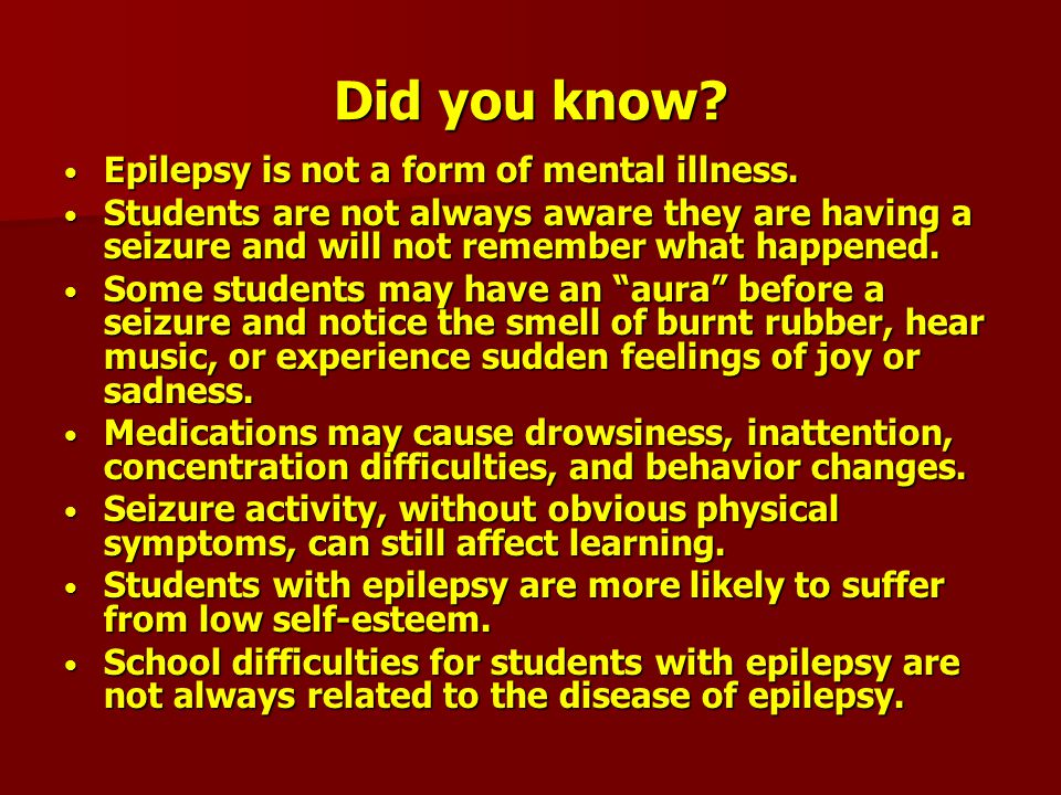 Did you know.Epilepsy is not a form of mental illness.