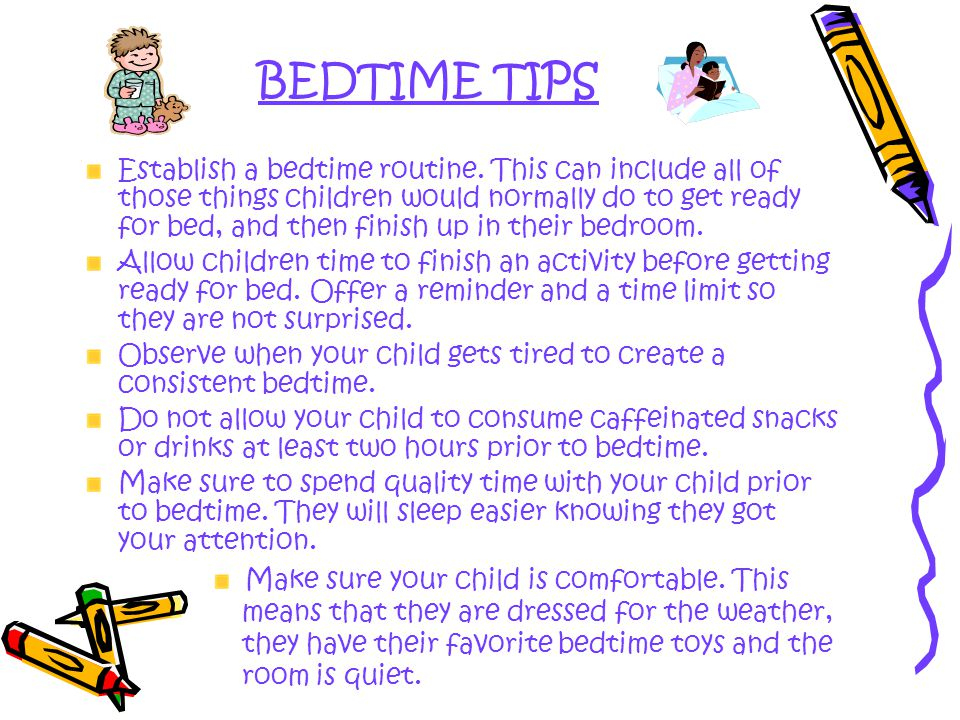BEDTIME TIPS Establish a bedtime routine.