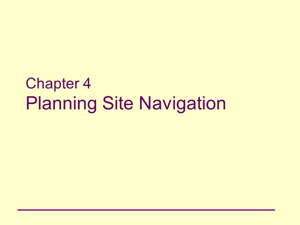 Chapter 4 Planning Site Navigation