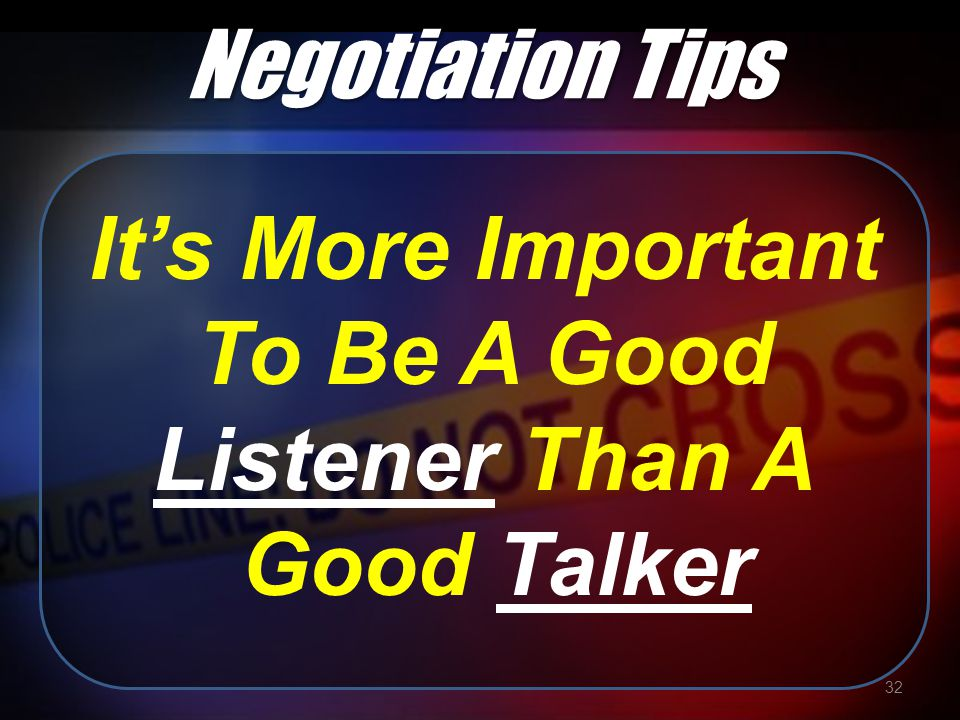 It's More Important To Be A Good Listener Than A Good Talker 32 Negotiation Tips