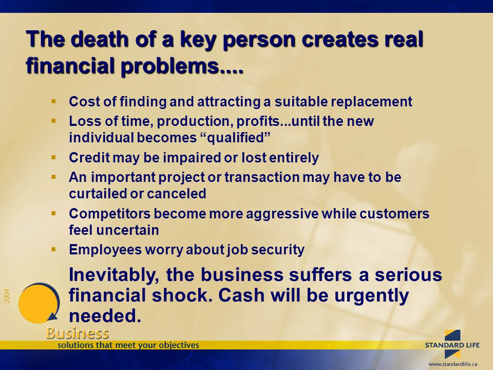 2004 There are 4 methods of supplying cash upon the loss of a key person….