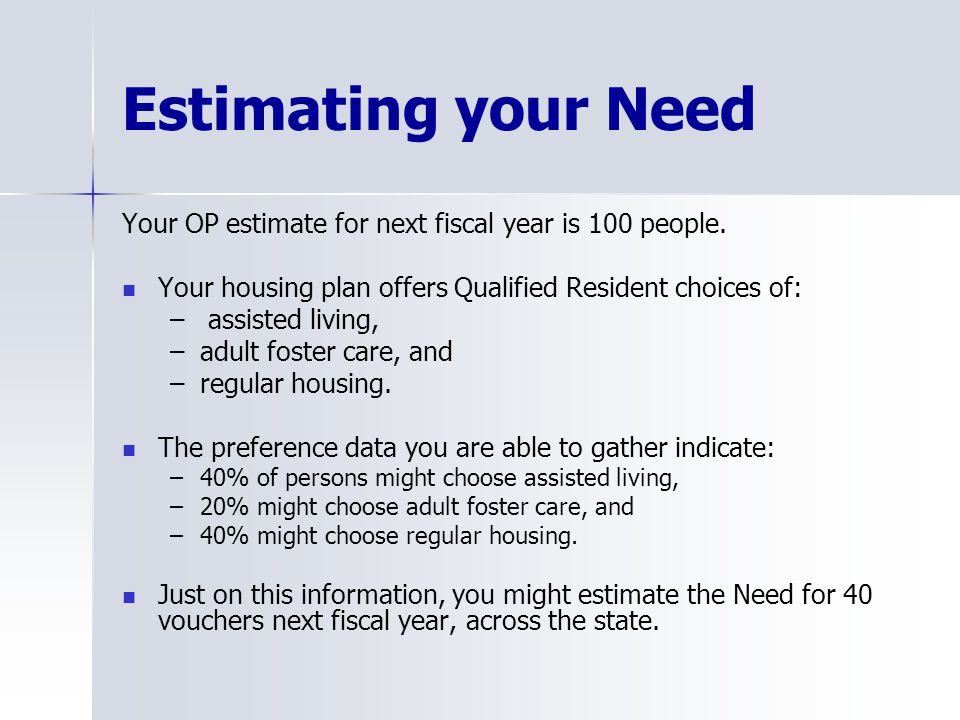Estimating your Need Your OP estimate for next fiscal year is 100 people.