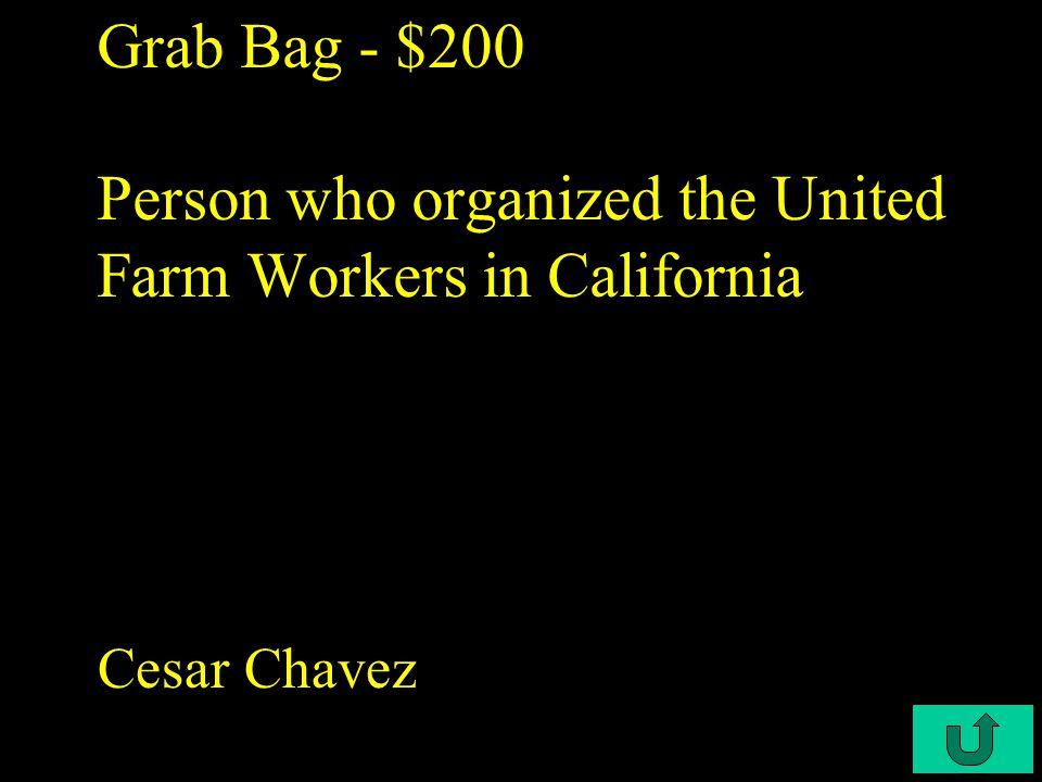 C4-$100 Grab Bag - $100 Author of the novel Grapes of Wrath John Steinbeck