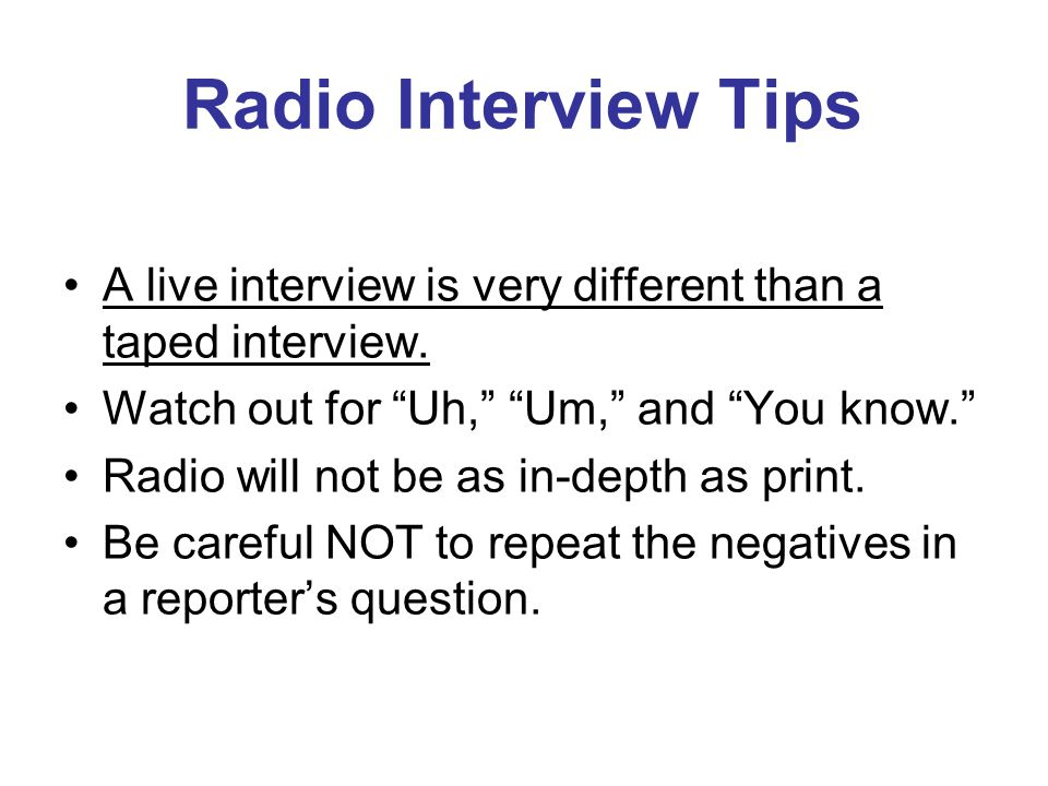 Radio Interview Tips A live interview is very different than a taped interview.