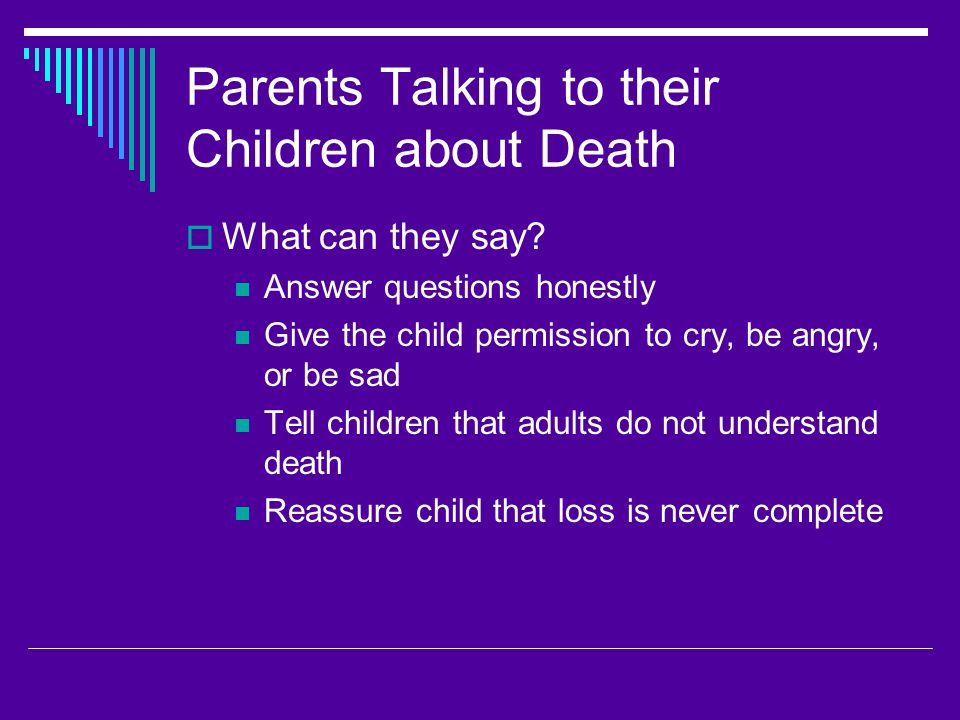 Parents Talking to their Children about Death  What can they say.