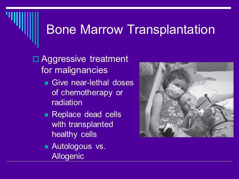 Stages of BMT  Donor search & initial evaluation  Preparative treatment  Bone marrow infusion
