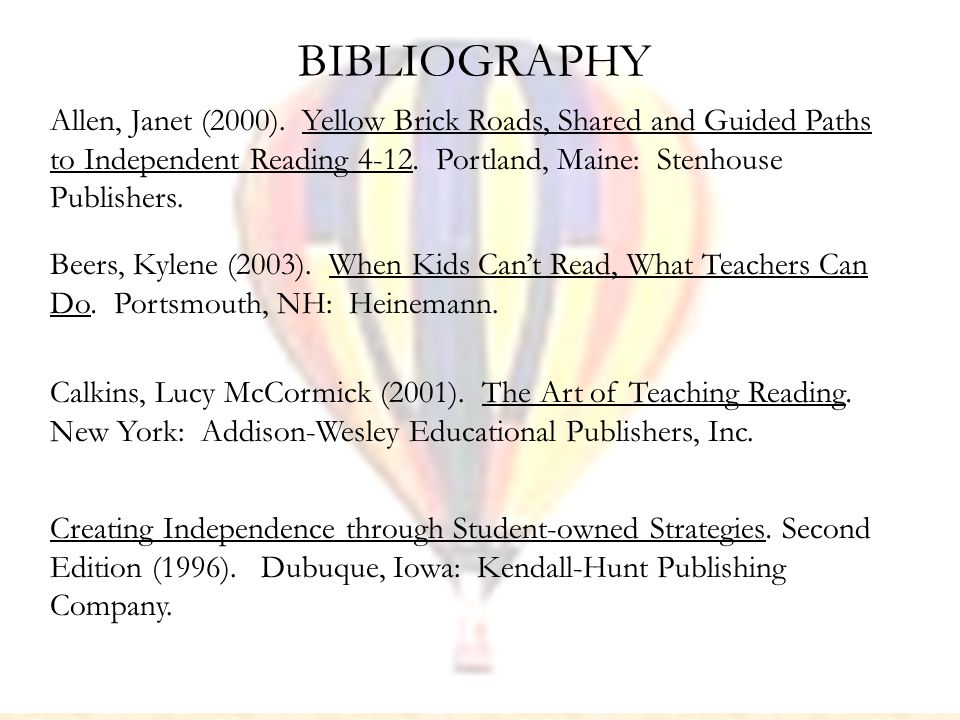 BIBLIOGRAPHY Calkins, Lucy McCormick (2001). The Art of Teaching Reading.