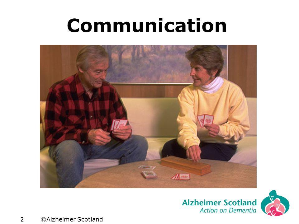 ©Alzheimer Scotland2 Communication