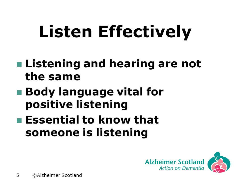 ©Alzheimer Scotland6 Other influences on our communication  Body language (gestures, eye contact, behaviour)  Facial expression  Touch  Writing/drawing  Hearing/sight/mobility  Environment