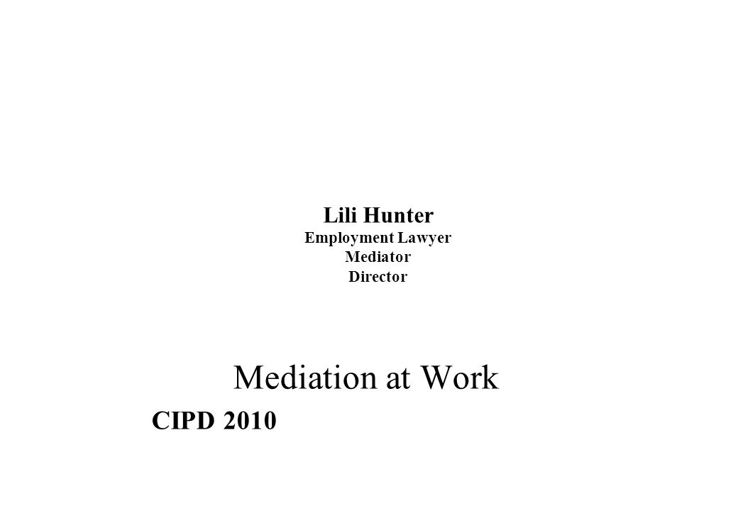 CIPD 2010 Lili Hunter Employment Lawyer Mediator Director Mediation at Work