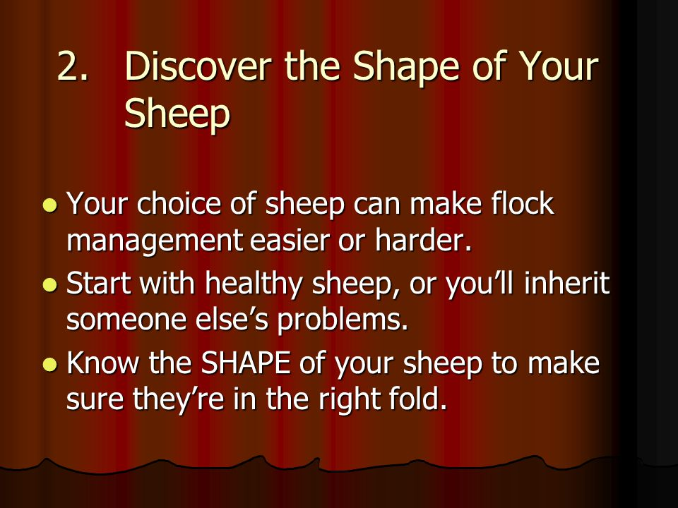 2.Discover the Shape of Your Sheep Your choice of sheep can make flock management easier or harder.