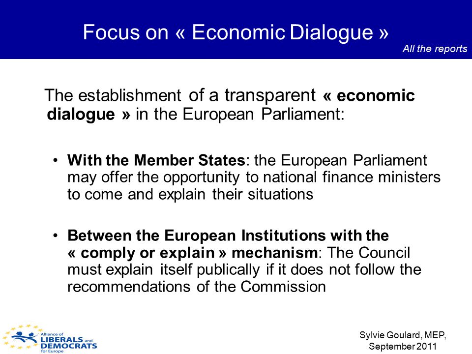The establishment of a transparent « economic dialogue » in the European Parliament: With the Member States: the European Parliament may offer the opp