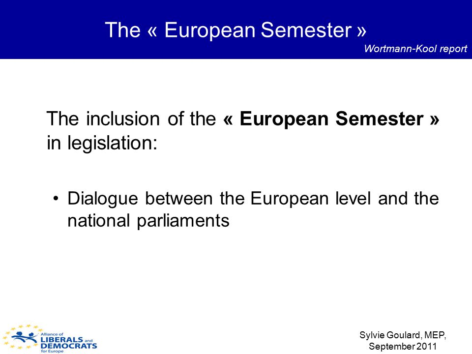 The inclusion of the « European Semester » in legislation: Dialogue between the European level and the national parliaments The « European Semester »
