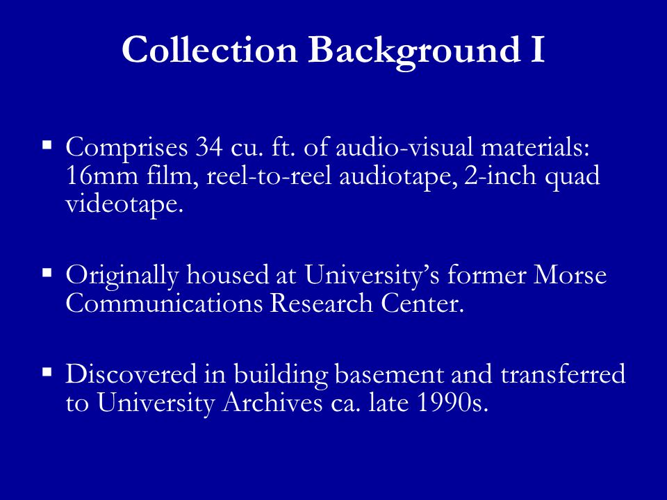 Collection Background I  Comprises 34 cu. ft.