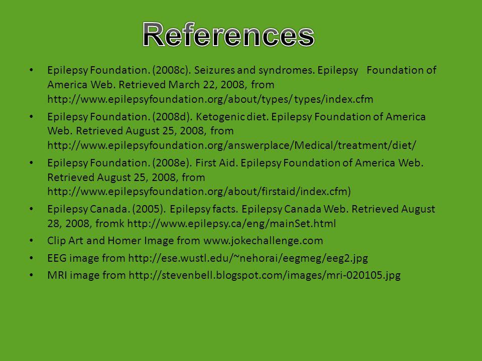 Dowshen, S. (2007). Epilepsy. Nemours Foundation.