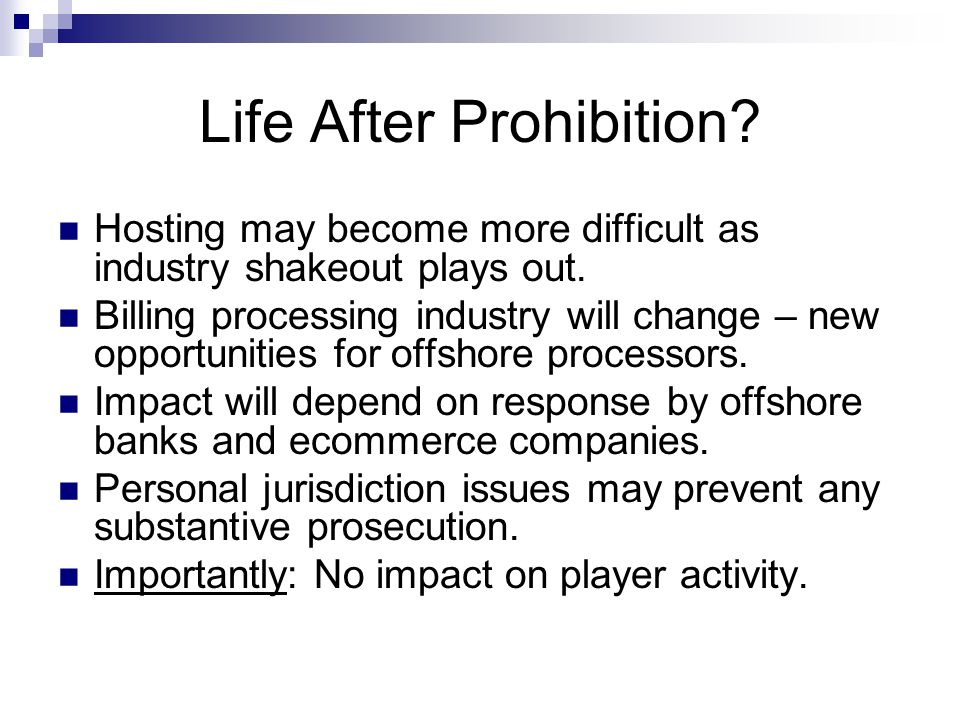 Life After Prohibition. Hosting may become more difficult as industry shakeout plays out.