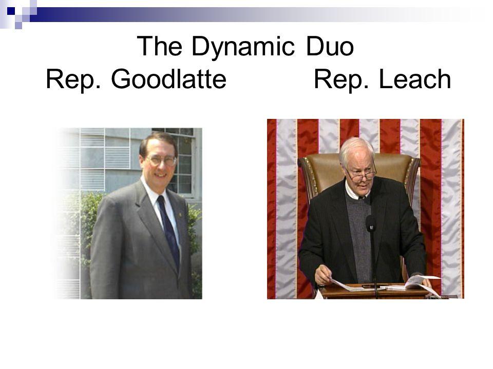 The Dynamic Duo Rep. Goodlatte Rep. Leach