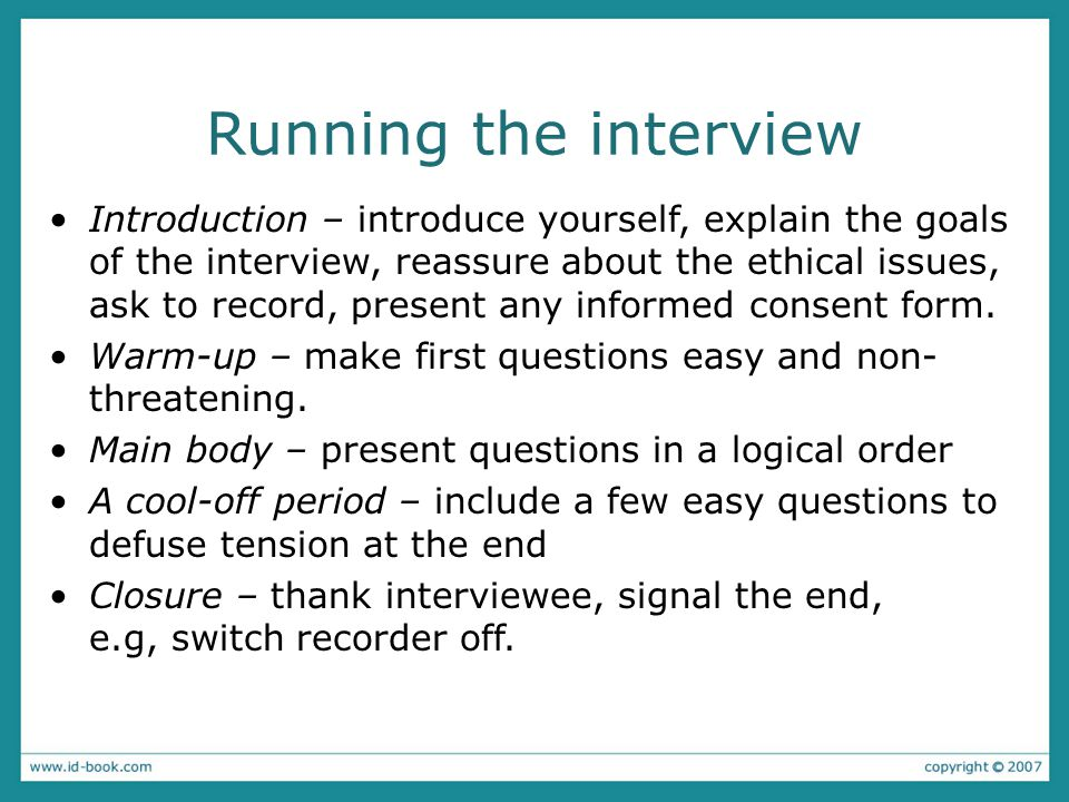 Enriching the interview process Props - devices for prompting interviewee, e.g., a prototype, scenario