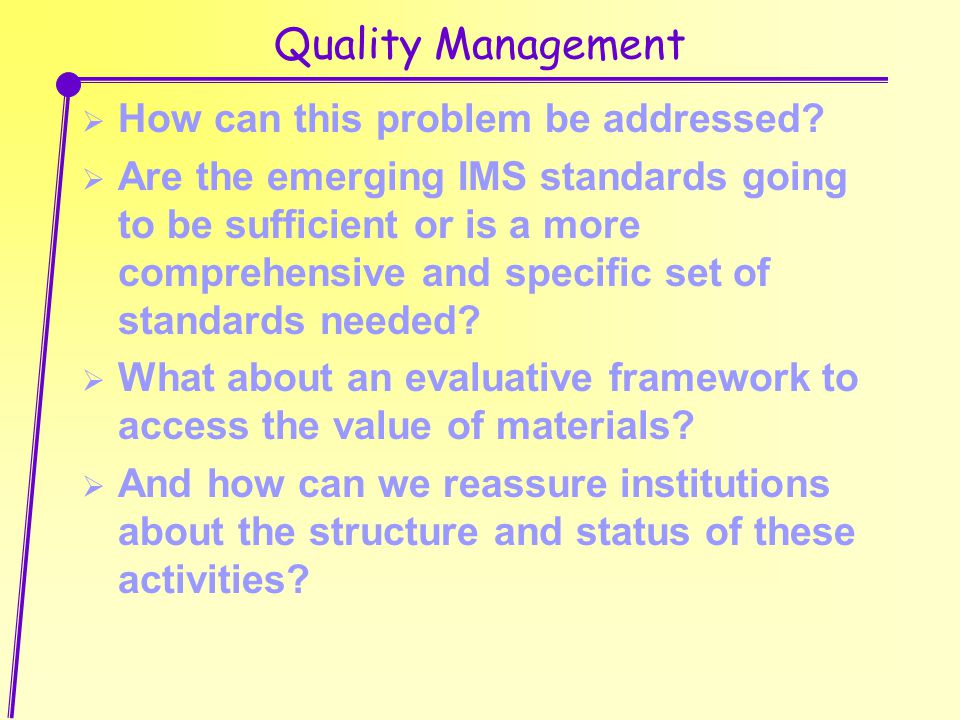 Quality Management  How can this problem be addressed.