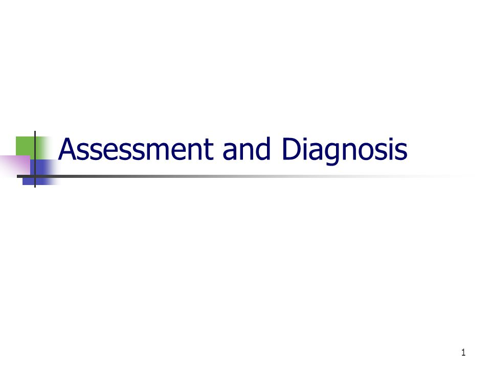 1 Assessment and Diagnosis