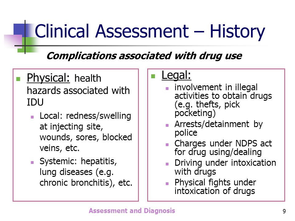 Assessment and Diagnosis 30 4.Preoccupation with the use of substance: manifested as: Great amount of time spent in using the substance/procuring the substance/recovering from the effect of the substance Other activities which were pleasurable are given up as a result of the substance use Other interests/hobbies given up due to indulgence in substance use Diagnosis of drug dependence: Criteria