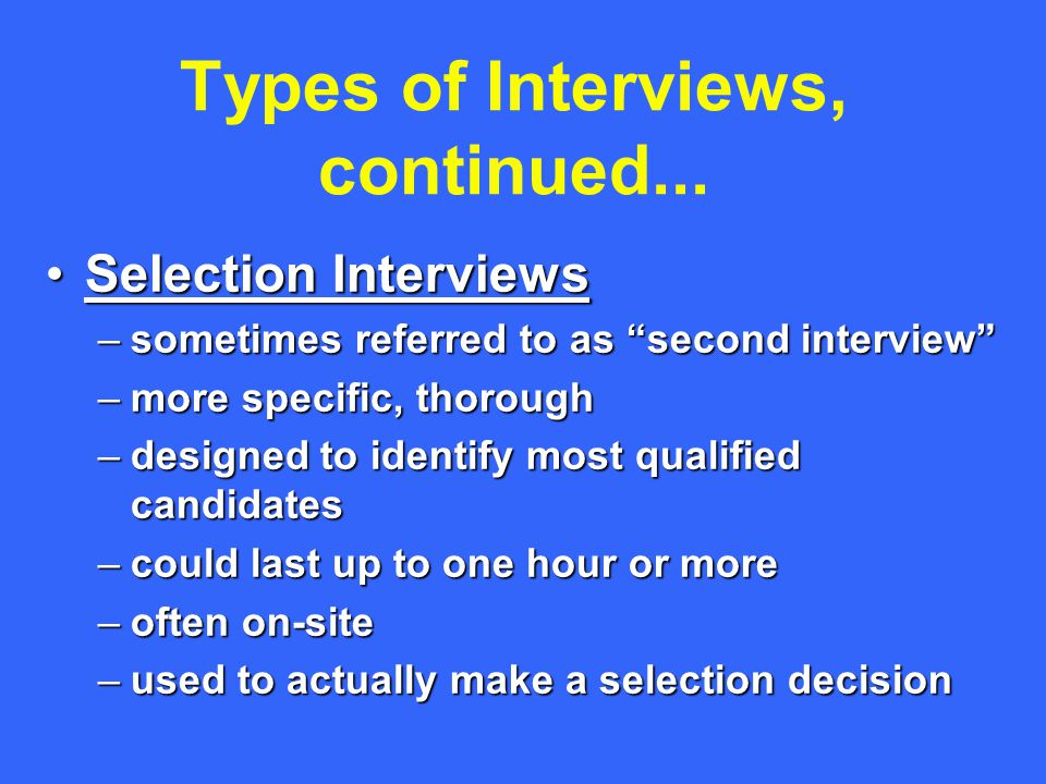 Types of Interviews, continued...
