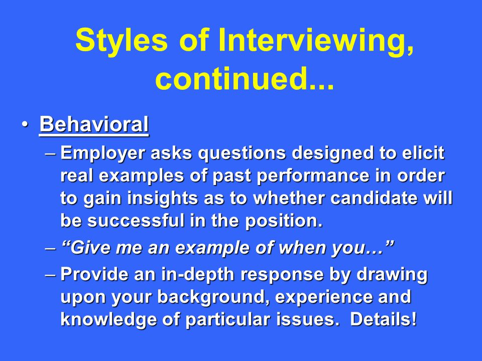 Styles of Interviewing, continued...