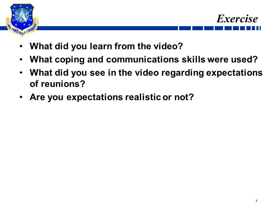 7 Exercise What did you learn from the video. What coping and communications skills were used.