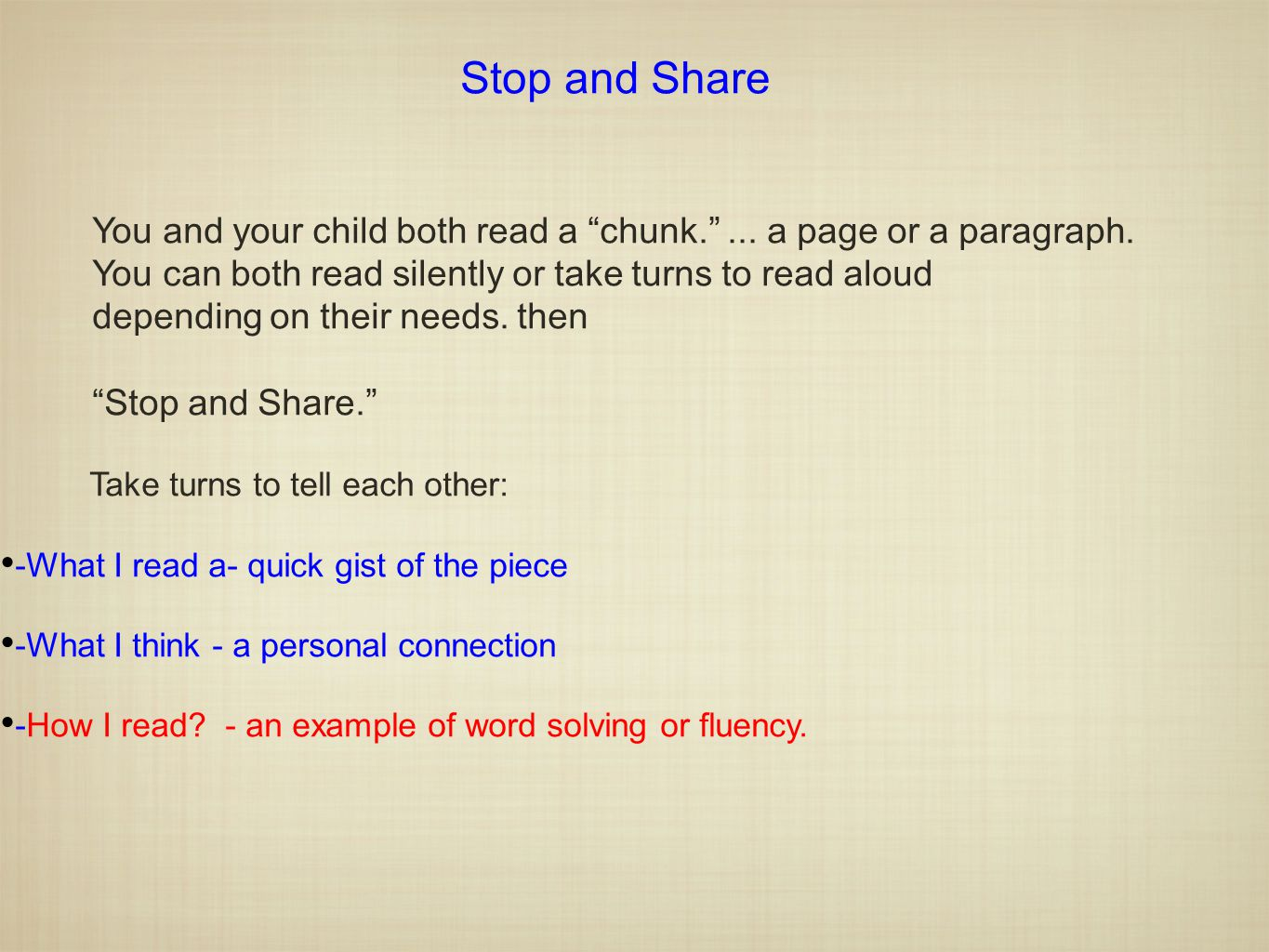 "You and your child both read a ""chunk.""... a page or a paragraph. You can both read silently or take turns to read aloud depending on their needs. the"