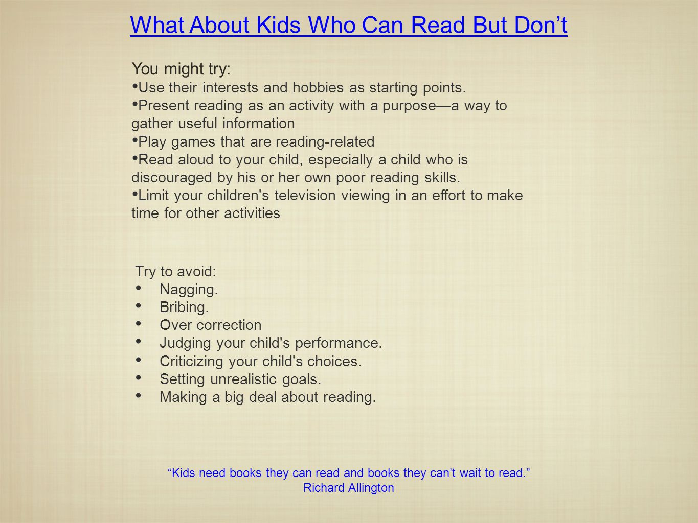"""Kids need books they can read and books they can't wait to read."" Richard Allington What About Kids Who Can Read But Don't You might try: Use their i"