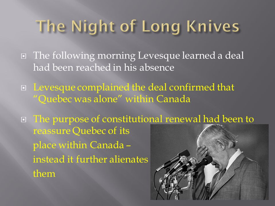 """ The following morning Levesque learned a deal had been reached in his absence  Levesque complained the deal confirmed that """"Quebec was alone"""" withi"""