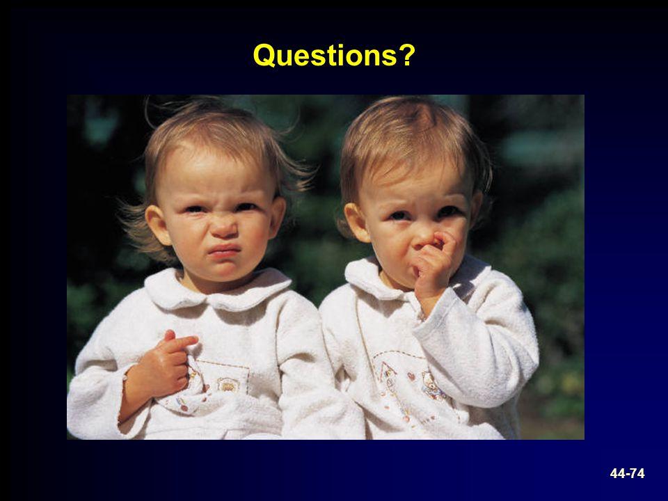 Questions? 44-74