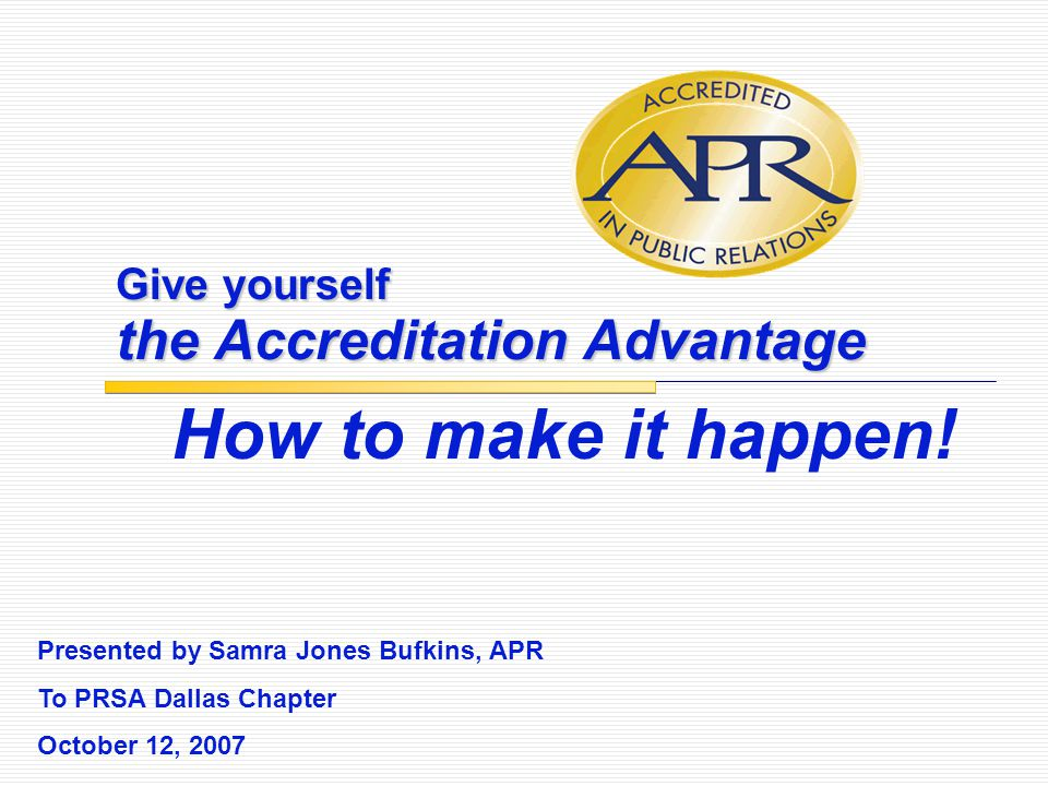 Give yourself the Accreditation Advantage How to make it happen.