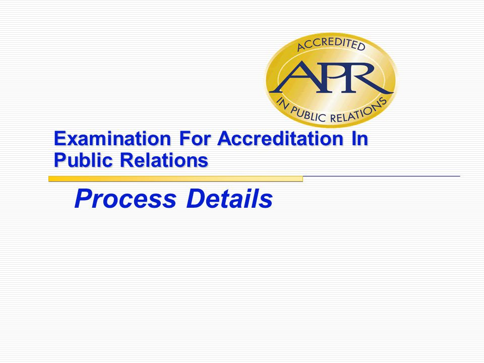 Examination For Accreditation In Public Relations Process Details