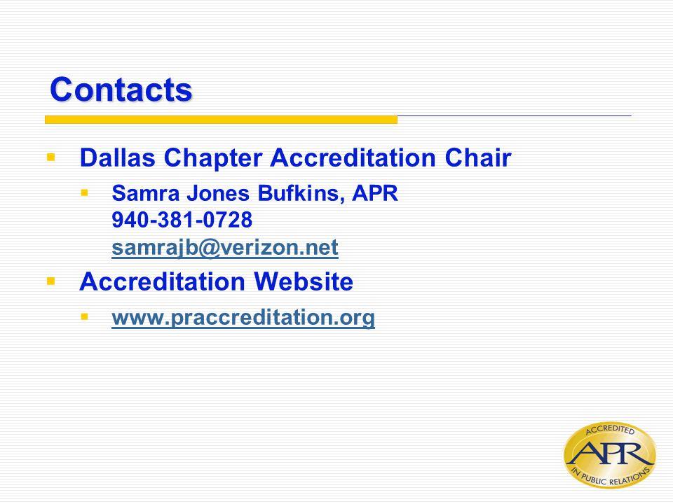 Contacts  Dallas Chapter Accreditation Chair  Samra Jones Bufkins, APR 940-381-0728 samrajb@verizon.net samrajb@verizon.net  Accreditation Website  www.praccreditation.org www.praccreditation.org