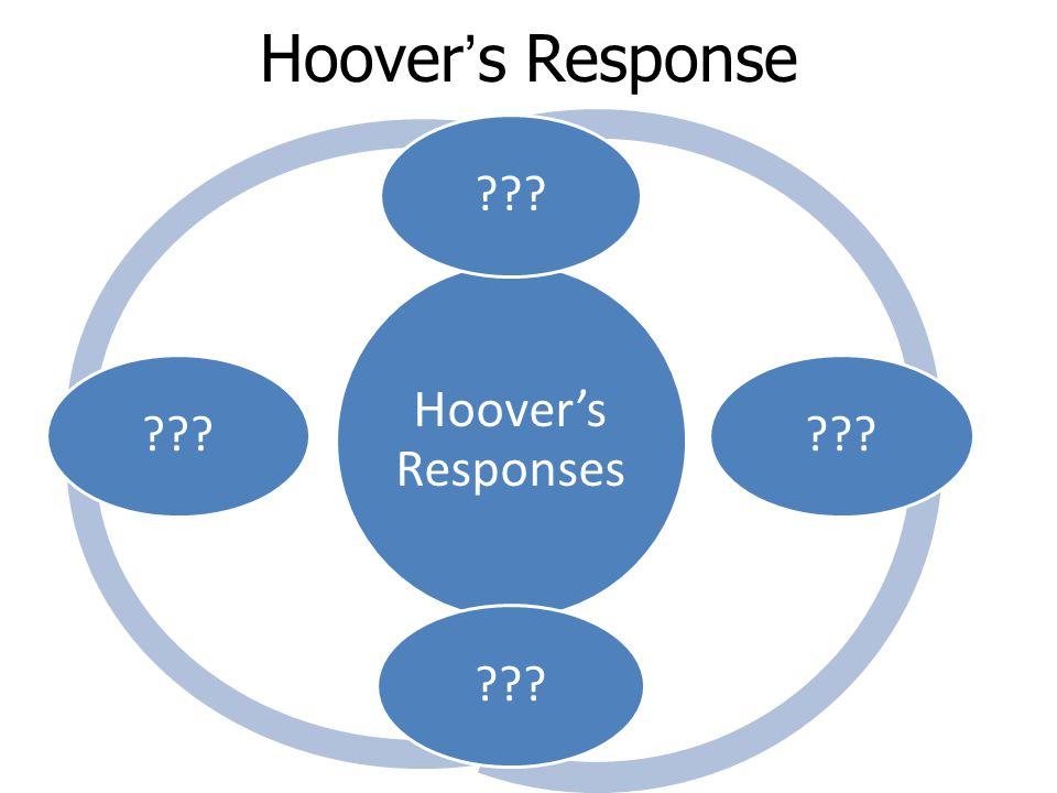 Hoover's Response Hoover's Responses ???