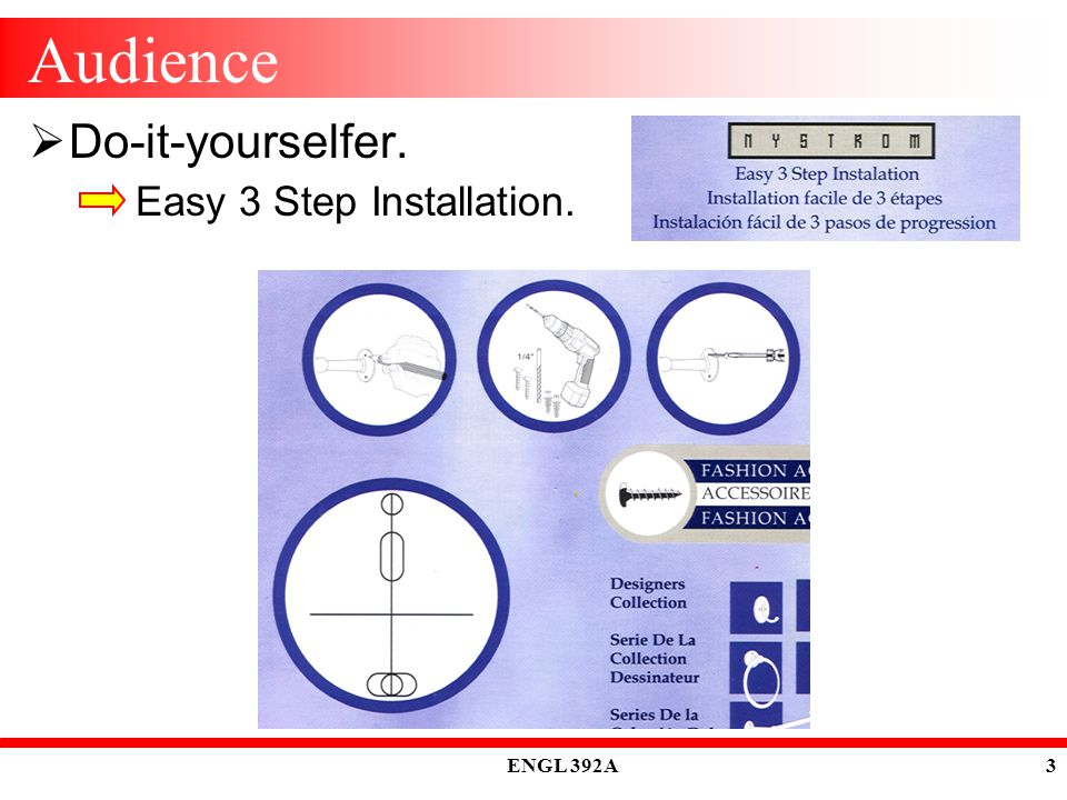 ENGL 392A 3 Audience  Do-it-yourselfer. Easy 3 Step Installation.