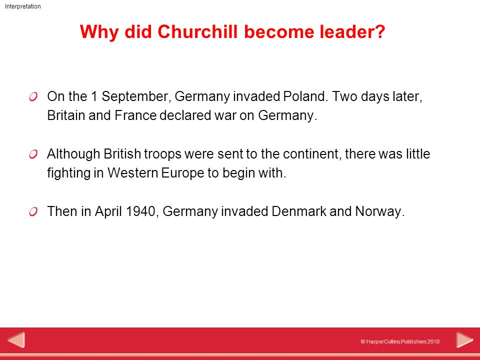 © HarperCollins Publishers 2010 Interpretation Why did Churchill become leader.