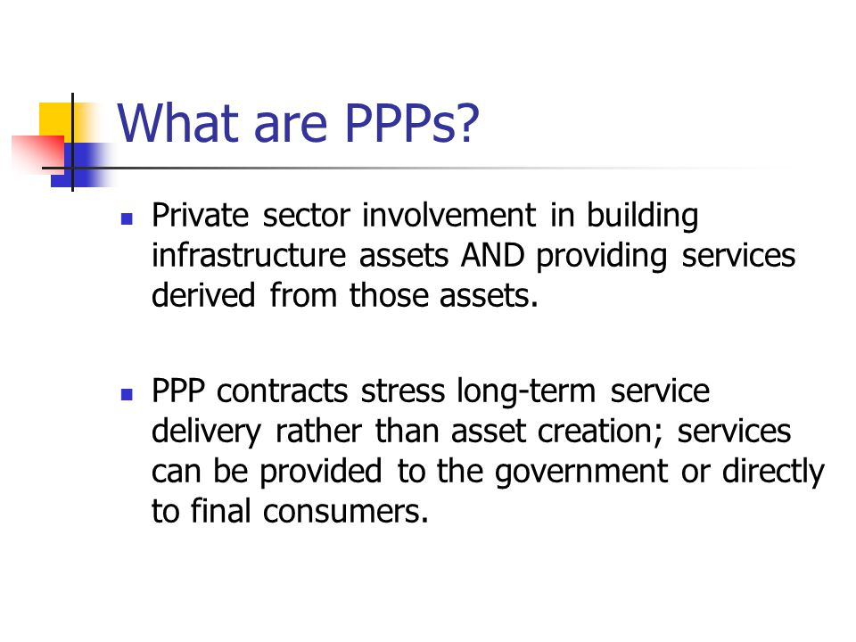 Accounting and Reporting There is not a general accounting and reporting standard for PPPs.