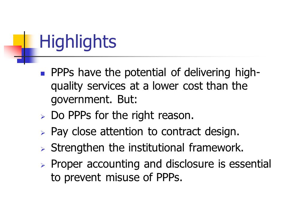 Highlights PPPs have the potential of delivering high- quality services at a lower cost than the government.