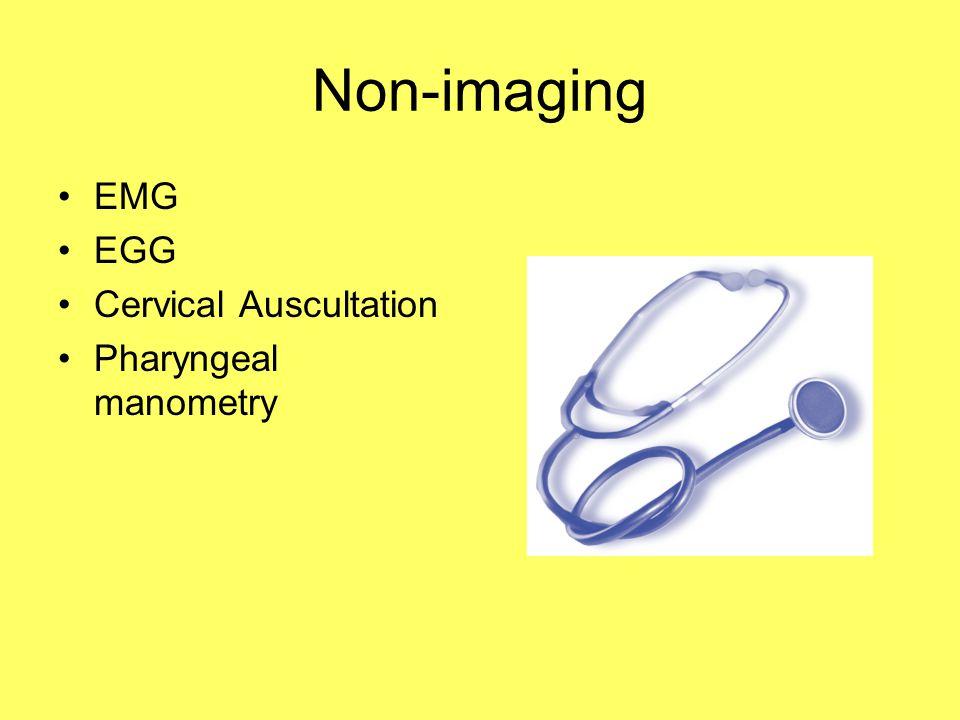 Non-imaging EMG EGG Cervical Auscultation Pharyngeal manometry