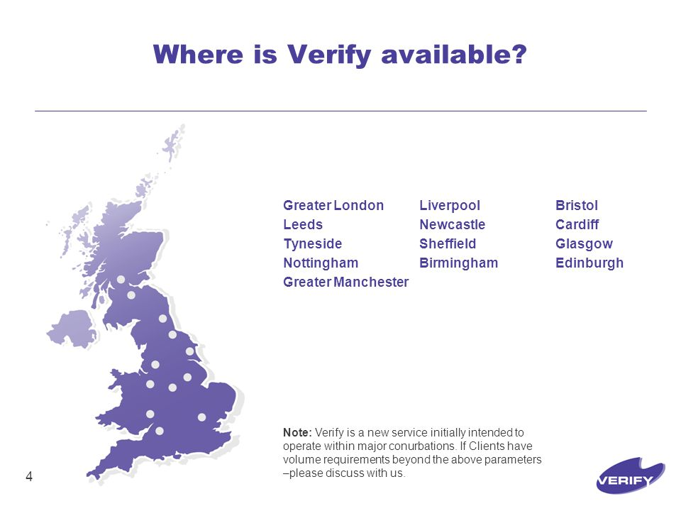 4 Where is Verify available.