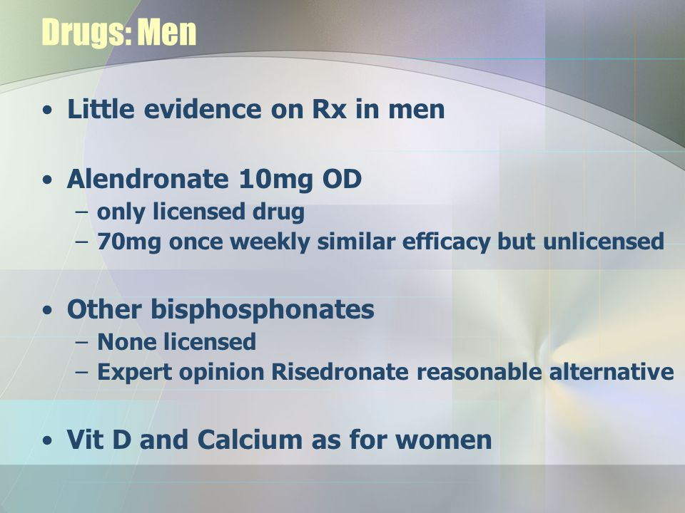 Men Consider referring all men –Not necessary if clear risk factors all screening tests available in primary care Exclude 2° causes Assess falls risk Lifestyle advice Treatment best initiated following specialist advice