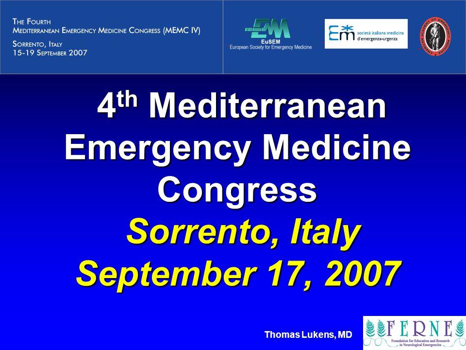 Thomas Lukens, MD 4 th Mediterranean Emergency Medicine Congress Sorrento, Italy September 17, 2007 4 th Mediterranean Emergency Medicine Congress Sorrento, Italy September 17, 2007