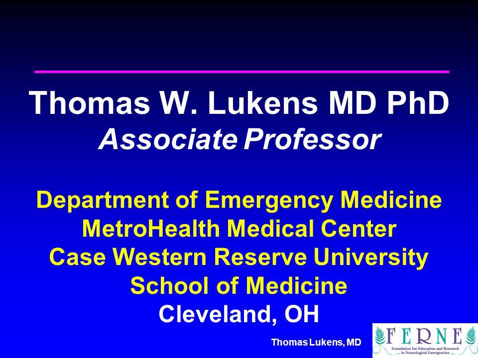 Thomas Lukens, MD Thomas W.