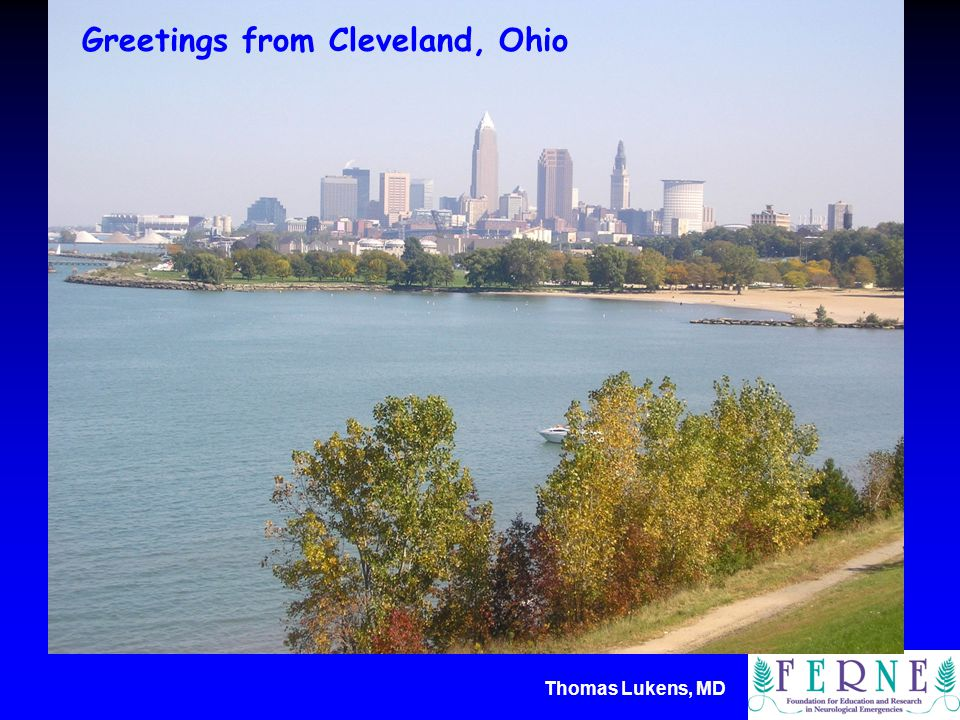 Thomas Lukens, MD Greetings from Cleveland, Ohio