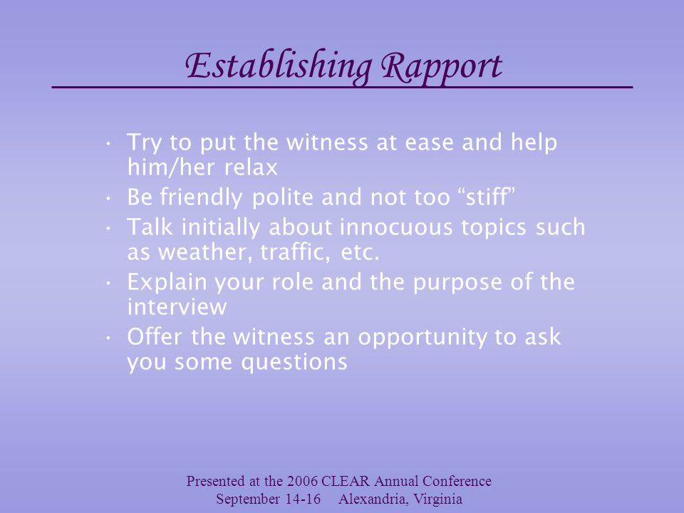 Presented at the 2006 CLEAR Annual Conference September 14-16 Alexandria, Virginia Establishing Rapport