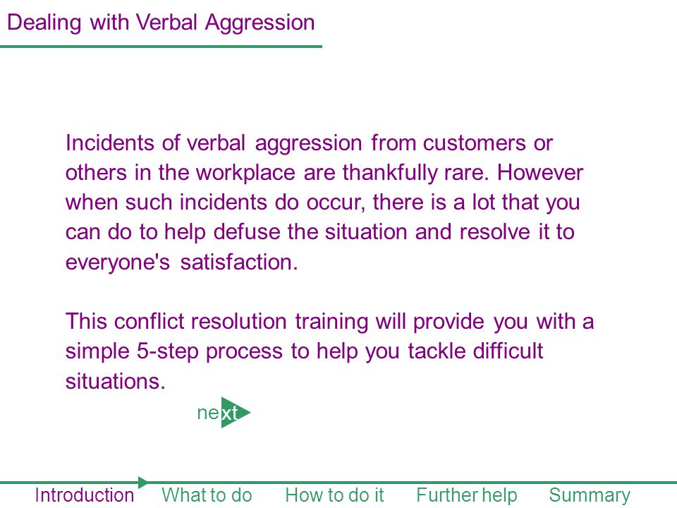 Incidents of verbal aggression from customers or others in the workplace are thankfully rare.